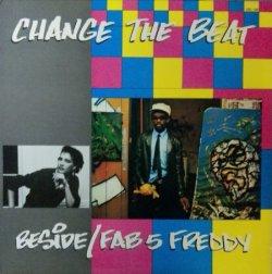 画像1: Fab 5 Freddy / Beside – Change The Beat 【中古レコード】1675一枚